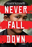 Never Fall Down, Patricia McCormick, 0061730947