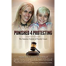 Punished 4 Protecting: The Injustice System of Family Court