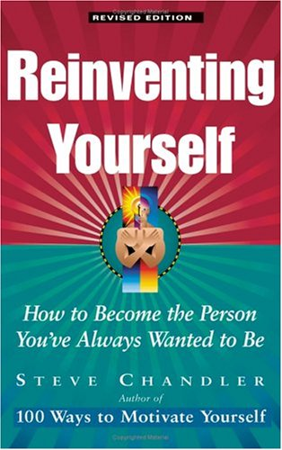 Reinventing Yourself: How To Become The Person You've Always Wanted To Be Pdf
