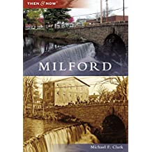 Milford (Then and Now)