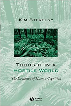 Book Thought in a Hostile World: The Evolution of Human Cognition by Kim Sterelny (2003-09-12)