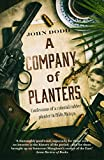 A Company of Planters: Confessions of a colonial rubber planter in 1950s Malaya