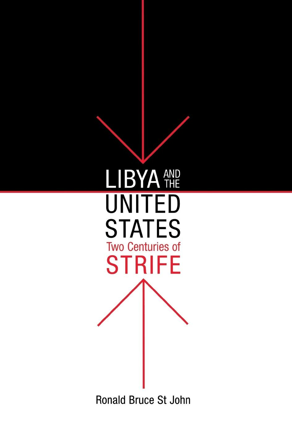 Download Libya and the United States, Two Centuries of Strife PDF