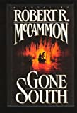 Gone South, Robert R. McCammon, 0671743066
