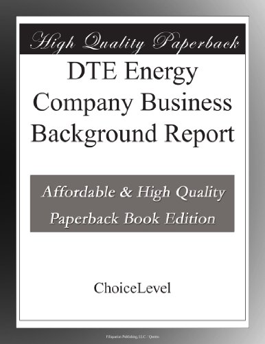 Dte Energy Company Business Background Report