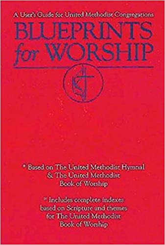 Read Blueprints for Worship: A User's Guide for United Methodist Congregations PDF, azw (Kindle), ePub