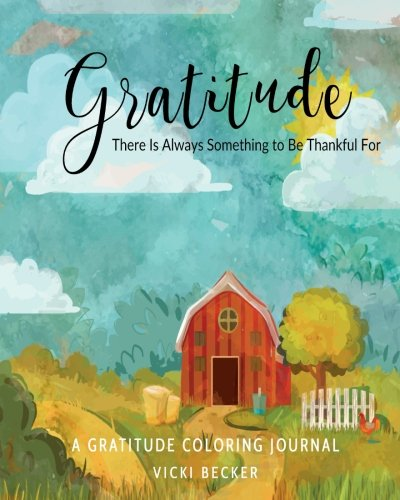 Download Gratitude There Is Always Something to Be Thankful For: A Gratitude Coloring Journal (Gratitude Coloring Journals) (Volume 23) PDF