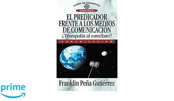 El predicador frente a los medios de comunicación (Spanish Edition): Peña Gutiérrez, Franklin: 9788482674957: Amazon.com: Books