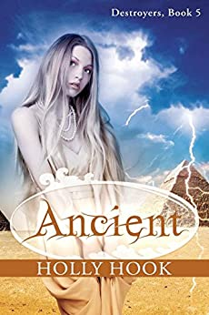Ancient (#5 Destroyers Series) by [Hook, Holly]