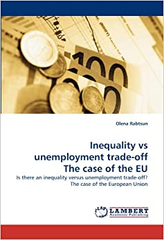 Book Inequality vs unemployment trade-off The case of the EU: Is there an inequality versus unemployment trade-off? The case of the European Union