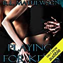 Playing for Keeps Hörbuch von R. L. Mathewson Gesprochen von: Fran Jewels