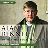 Alan Bennett: Untold Stories, Part 2: The Diaries