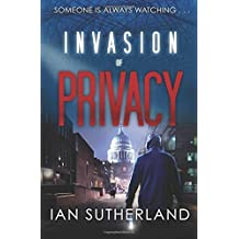 Invasion of Privacy: A Brody Taylor Thriller (The Deep Web Series of Cyber Crime and Suspense Thrillers, Book 1) by Ian Sutherland (2014-08-04)