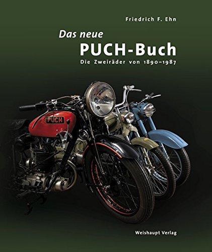 Das Neue PUCH Buch  Die Zweiräder Von 1890 – 1987