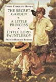 Image of Three Complete Books: The Secret Garden/a Little Princess/Little Lord Fauntleroy