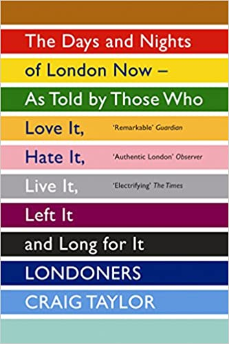 Image result for londoners: the days and nights of london now - as told by those who love it, hate it, live it, left it and long for it [book]