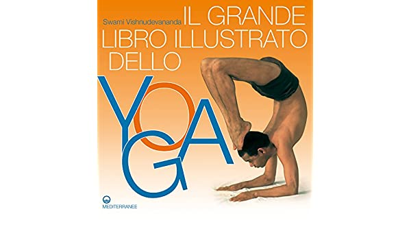 Il Grande Libro Illustrato dello Yoga (Yoga, zen ...