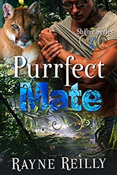 Purrfect Mate (Shifter Series Book 3) by [Reilly, Rayne]