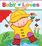 Baby Loves Spring!: A Karen Katz Lift-the-Flap Book (Karen Katz Lift-the-Flap Books)