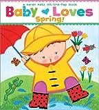 Baby Loves Spring!: A Karen Katz Lift-the-Flap Book