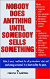 Nobody Does Anything until Somebody Sells Something, Carroll T. Gartrell, 1585971057