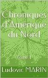 Chroniques d'Amérique du Nord: Tome 1 (French Edition)