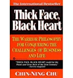Thick Face, Black Heart: The Warrior Philosophy for Conquering the Challenges of Business and Life [ THICK FACE, BLACK HEART: THE WARRIOR PHILOSOPHY FOR CONQUERING THE CHALLENGES OF BUSINESS AND LIFE ] by Chu, Chin-Ning (Author) Oct-01-1994 [ Paperback ]