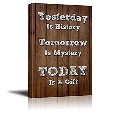Canvas Print Wall Art Modern Home Art Retro Style Quote on Canvas with Wooden Background - Yesterday is History Tomorrow is Mystery Today is a Gift - Ready to Hang - 24