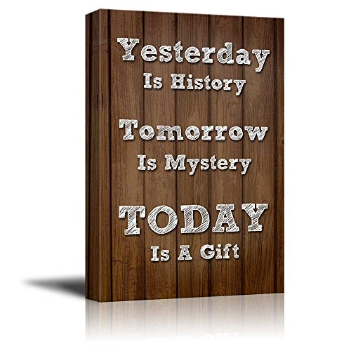 Print Retro Style Quote with Wooden Background Yesterday is History Tomorrow is Mystery Today is a Gift