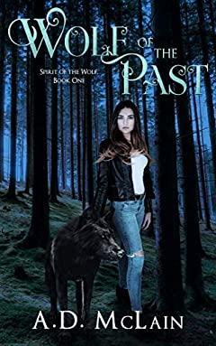 Wolf Of The Past: Family Lost - A Werewolf Romance (Spirit Of The Wolf Book 1)