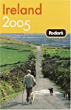 Ireland 2005, Fodor's Travel Publications, Inc. Staff, 1400014409