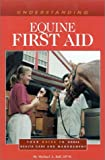 Understanding Equine First Aid, Michael A. Ball, 0939049953