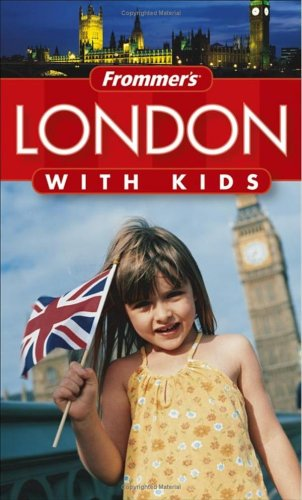 Frommer's London with Kids (Frommers With Your Family Series) pdf