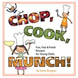 Chop, Cook, Munch!, Janet Burgess, 1477204296