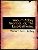 Woburn-Abbey Georgics; or, the Last-Gathering, Woburn Beds Abbey, 0554882086