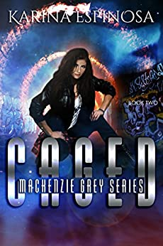 CAGED: A New Adult Urban Fantasy (Mackenzie Grey Book 2) by [Espinosa, Karina]