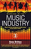 Working in the Music Industry 3e, Anna Britten, 1845283570