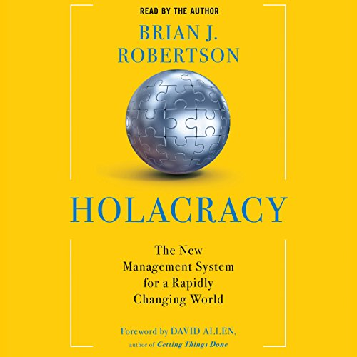 Holacracy: The New Management System for a Rapidly Changing World by Macmillan Audio