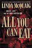 img - for All You Can Eat Greed Lust And The Triumph Of The New Capitalism book / textbook / text book