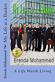 My Life as a Banker: A Life worth Living by [Mohammed, Brenda]
