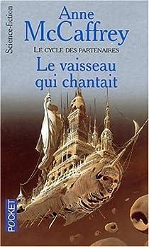 Le Cycle des partenaires, tome 1 : Le vaisseau qui chantait par McCaffrey