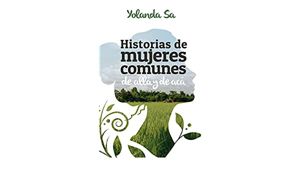 Amazon.com: Historias de Mujeres Comunes I (Spanish Edition) eBook: Yolanda Sa: Kindle Store
