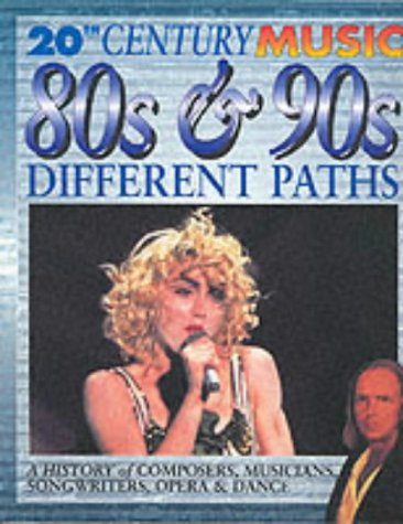 20th Century Music: The 80s and 90s: Different Paths Paperback