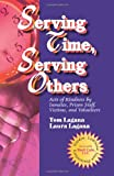 Serving Time, Serving Others, Tom and Laura Lagana, 1482395894