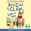 Atticus Claw Settles a Score Audiobook by Jennifer Gray Narrated by Joe Coen