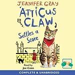 Atticus Claw Settles a Score | Jennifer Gray