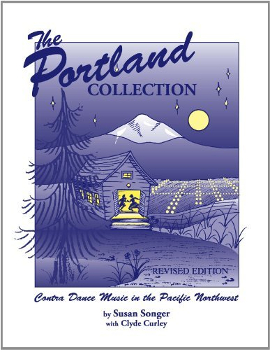 By Susan Songer and Clyde Curley - The Portland Collection: Contra Dance Music in the Pacific Northw (Revised Edition) (2011-11-30) [Spiral-bound] ebook