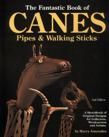 The Fantastic Book of Canes, Pipes, and Walking Sticks