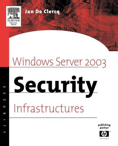Windows Server 2003 Security Infrastructures: Core Security Features (HP Technologies)