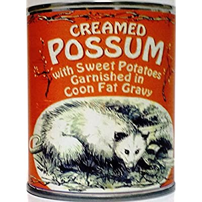 Creamed Possum in Coon Fat Gravy Garnished with Sweet Potatoes (Gag Can): Everything Else